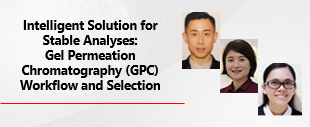 Shimadzu Intelligent Solution for Stable Analyses: Gel Permeation Chromatography (GPC) Workflow and Selection Webinar